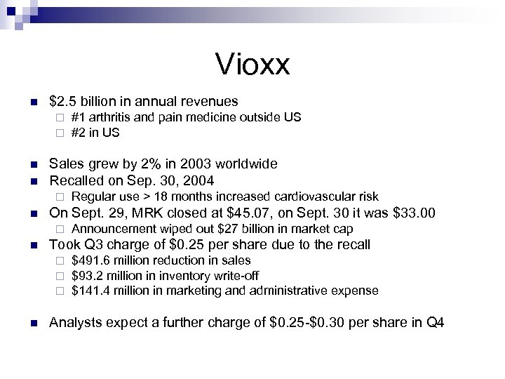 Vioxx n $2. 5 billion in annual revenues ¨ ¨ n n Sales grew