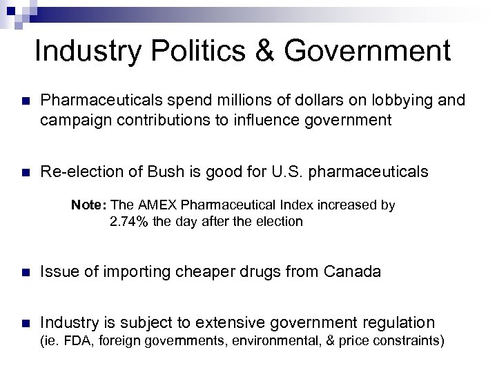 Industry Politics & Government n Pharmaceuticals spend millions of dollars on lobbying and campaign