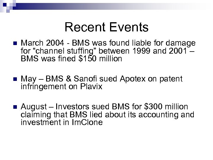 "Recent Events n March 2004 - BMS was found liable for damage for ""channel"