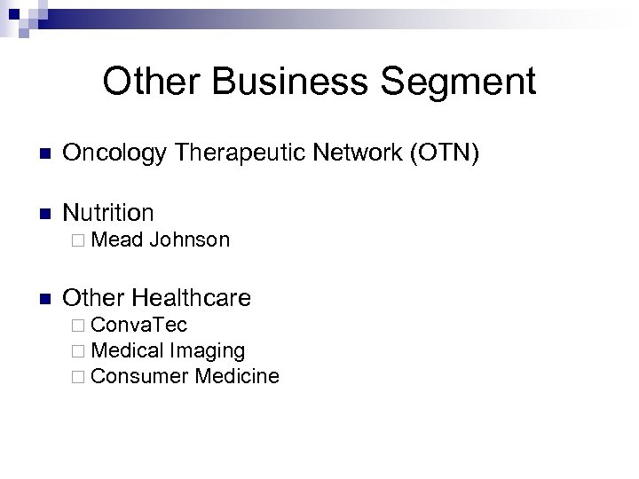Other Business Segment n Oncology Therapeutic Network (OTN) n Nutrition ¨ Mead Johnson n