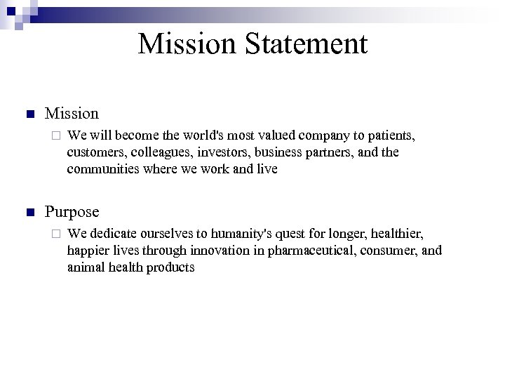 Mission Statement n Mission ¨ n We will become the world's most valued company