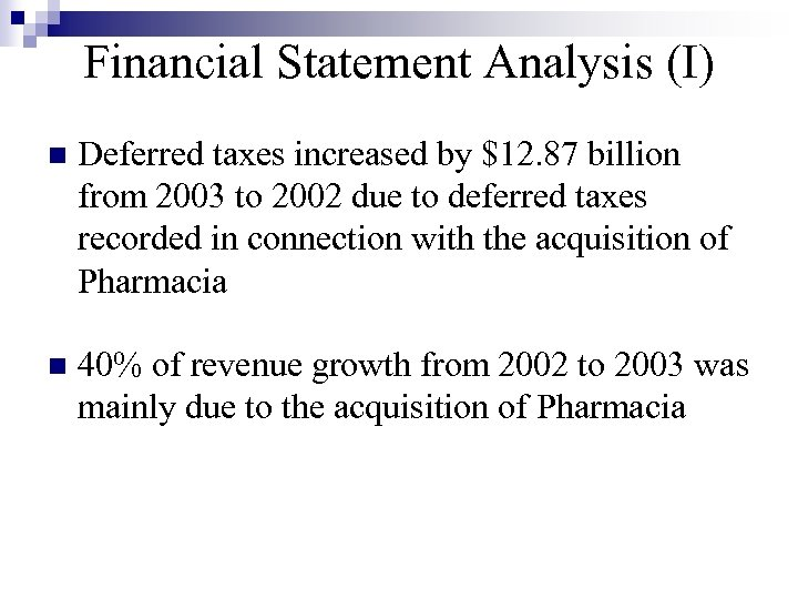 Financial Statement Analysis (I) n Deferred taxes increased by $12. 87 billion from 2003
