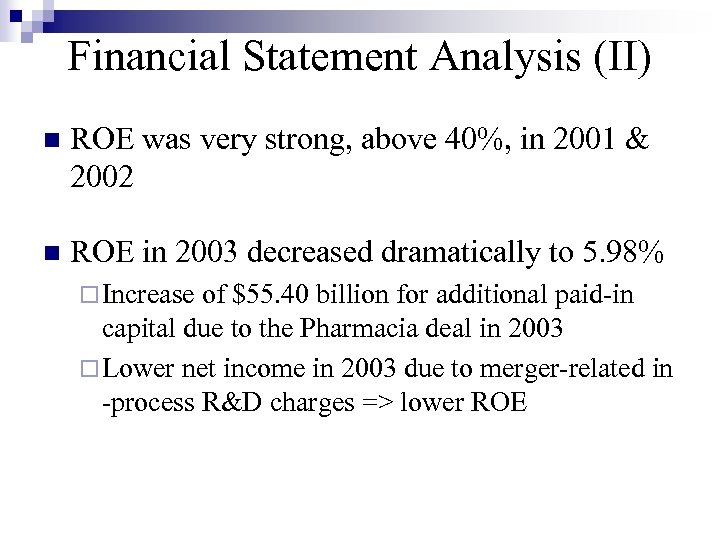 Financial Statement Analysis (II) n ROE was very strong, above 40%, in 2001 &