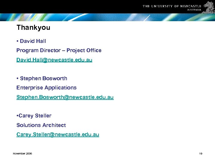 Thankyou • David Hall Program Director – Project Office David. Hall@newcastle. edu. au •