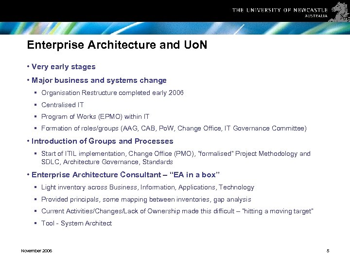 Enterprise Architecture and Uo. N • Very early stages • Major business and systems