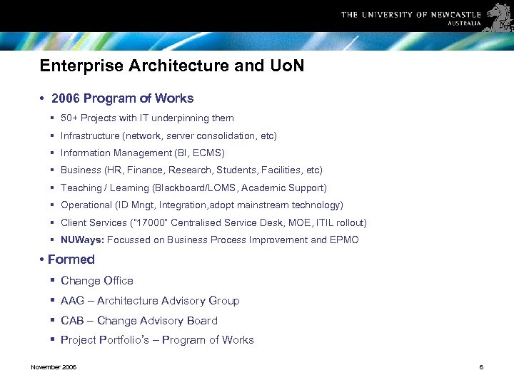 Enterprise Architecture and Uo. N • 2006 Program of Works § 50+ Projects with