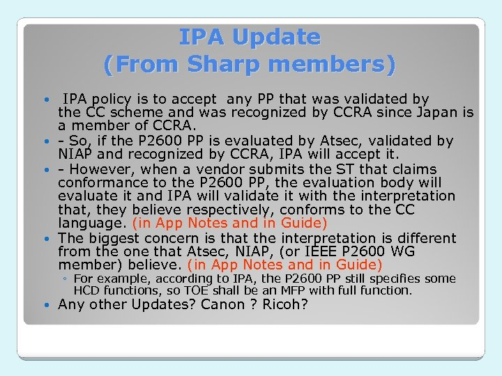 IPA Update (From Sharp members) IPA policy is to accept any PP that was