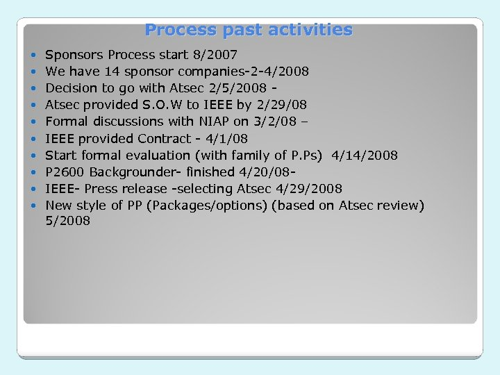 Process past activities Sponsors Process start 8/2007 We have 14 sponsor companies-2 -4/2008 Decision