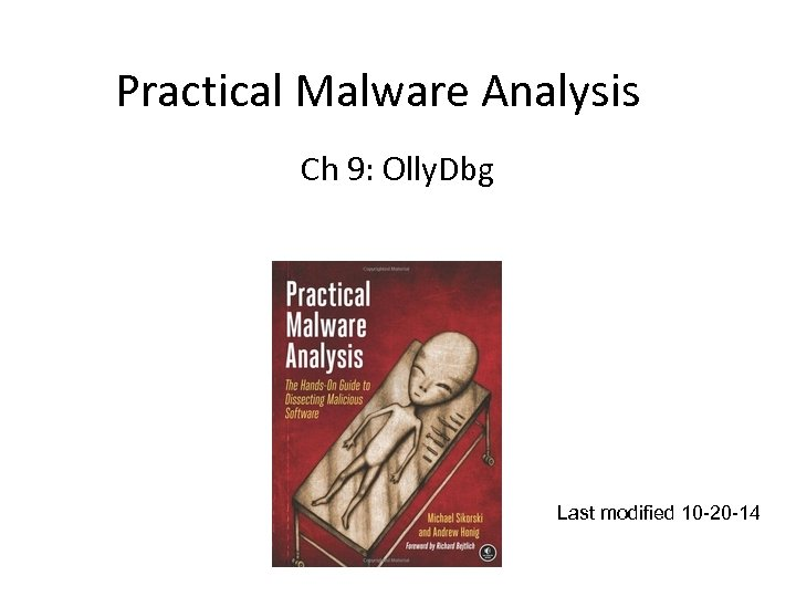 Practical Malware Analysis Ch 9: Olly. Dbg Last modified 10 -20 -14