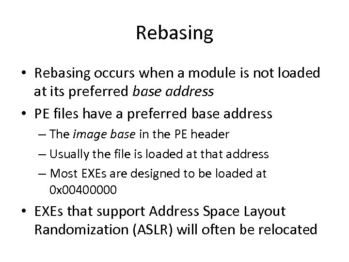 Rebasing • Rebasing occurs when a module is not loaded at its preferred base