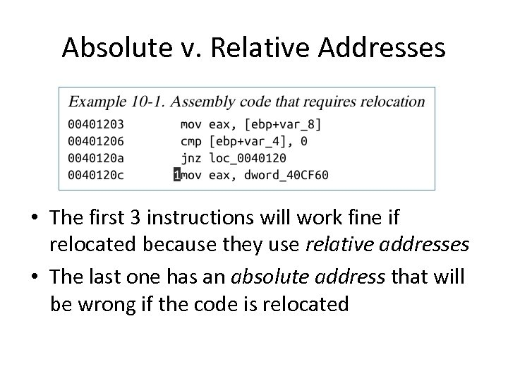 Absolute v. Relative Addresses • The first 3 instructions will work fine if relocated