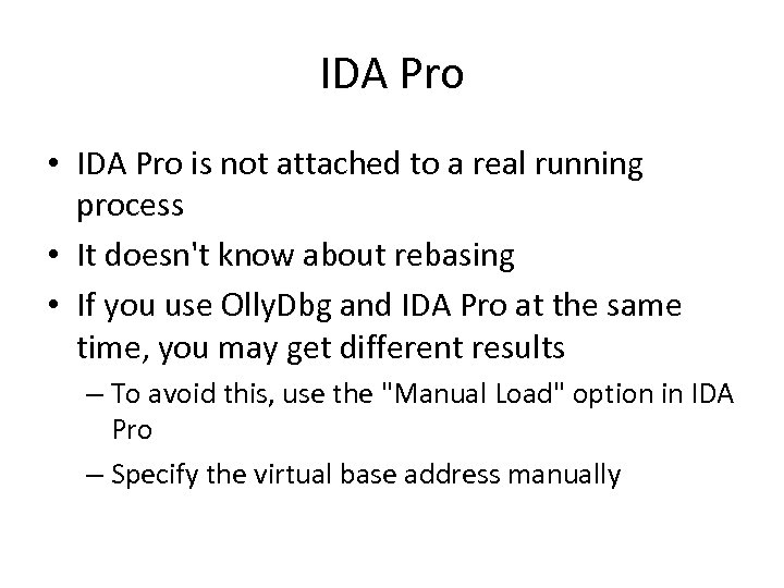 IDA Pro • IDA Pro is not attached to a real running process •