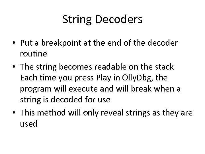 String Decoders • Put a breakpoint at the end of the decoder routine •