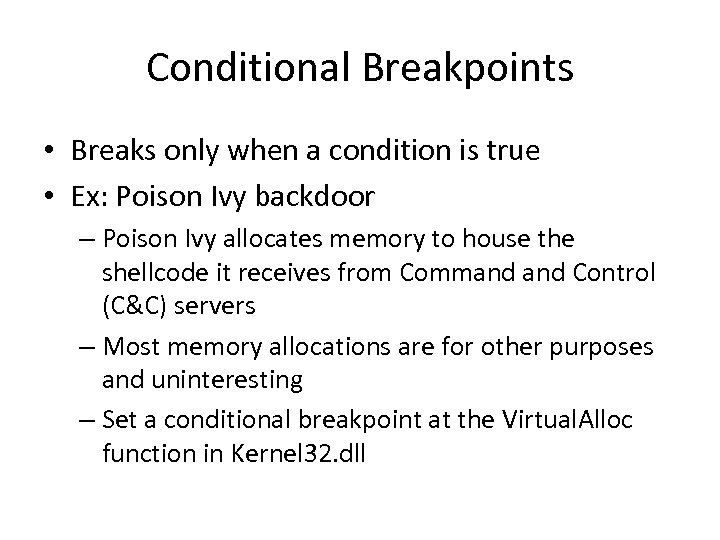 Conditional Breakpoints • Breaks only when a condition is true • Ex: Poison Ivy