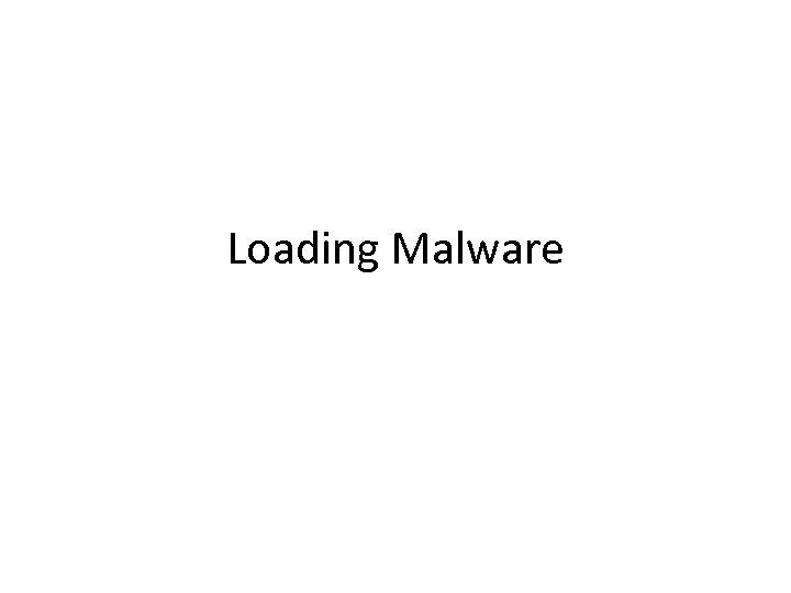 Loading Malware