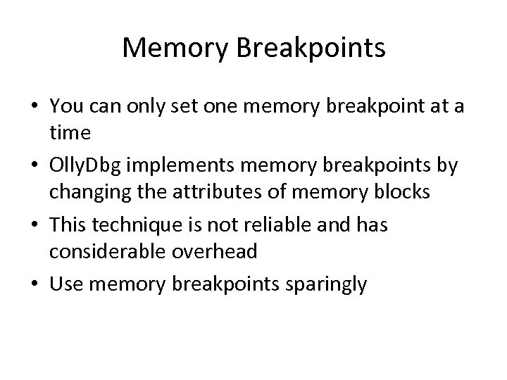 Memory Breakpoints • You can only set one memory breakpoint at a time •