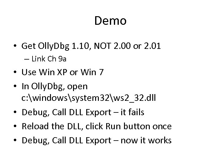 Demo • Get Olly. Dbg 1. 10, NOT 2. 00 or 2. 01 –