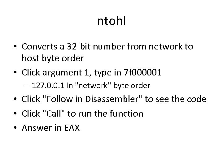 ntohl • Converts a 32 -bit number from network to host byte order •