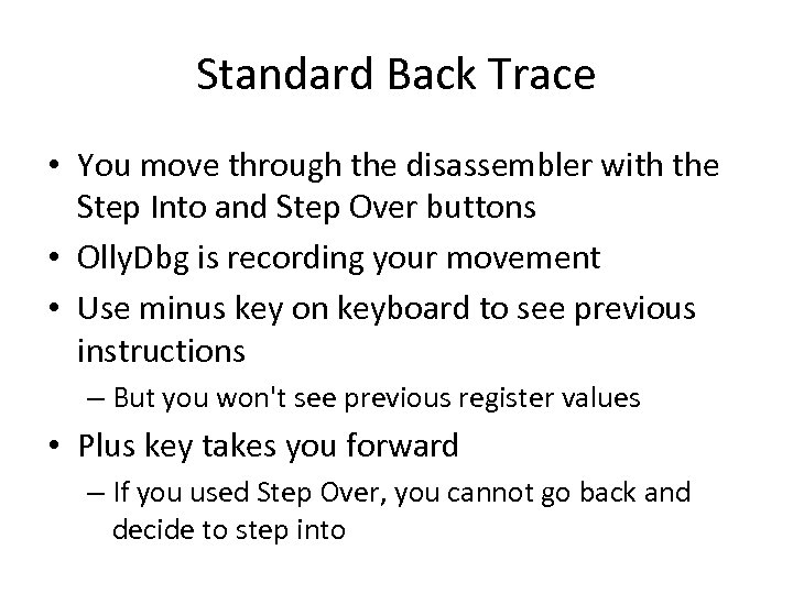 Standard Back Trace • You move through the disassembler with the Step Into and