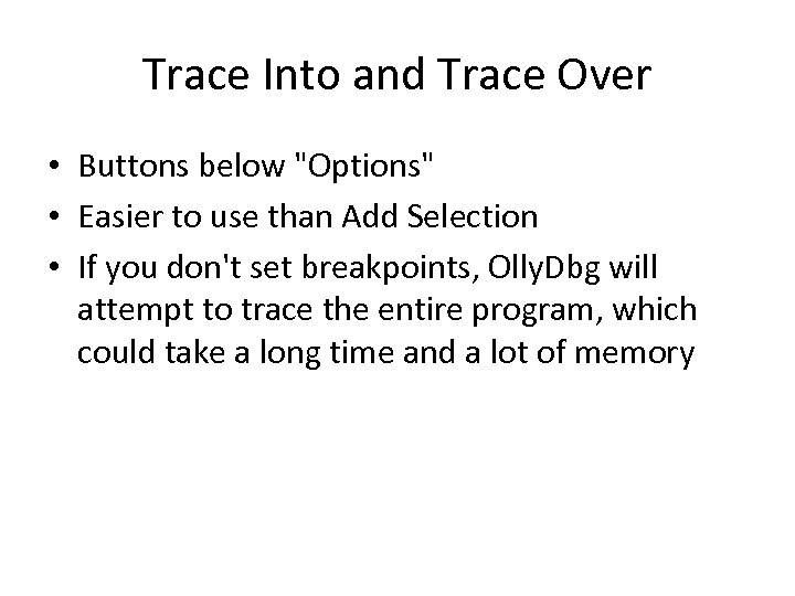 Trace Into and Trace Over • Buttons below