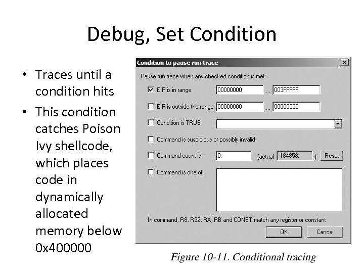 Debug, Set Condition • Traces until a condition hits • This condition catches Poison