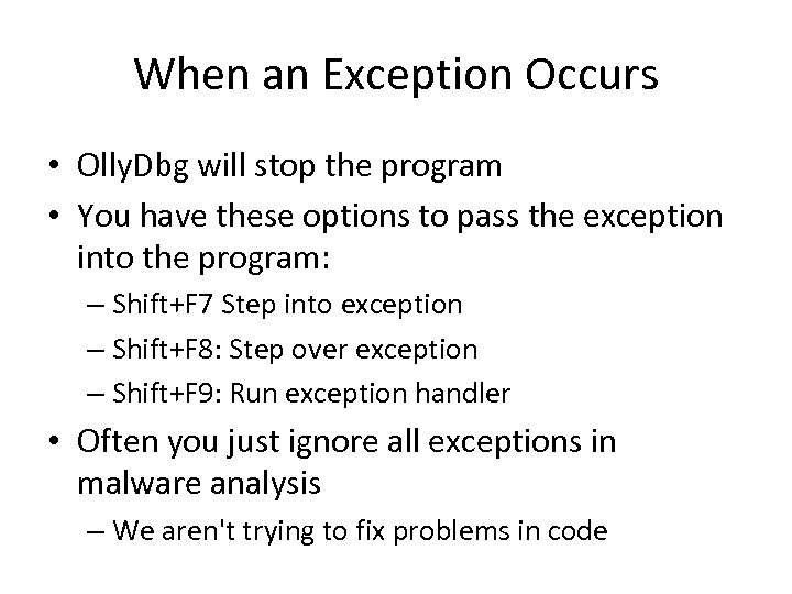 When an Exception Occurs • Olly. Dbg will stop the program • You have