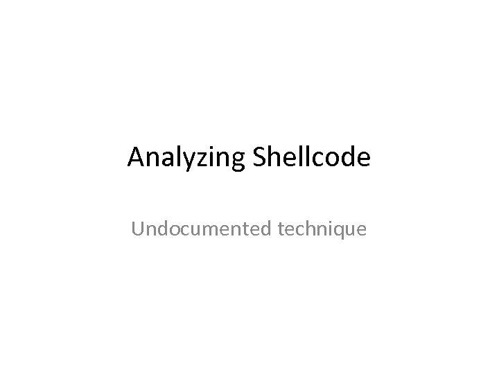 Analyzing Shellcode Undocumented technique
