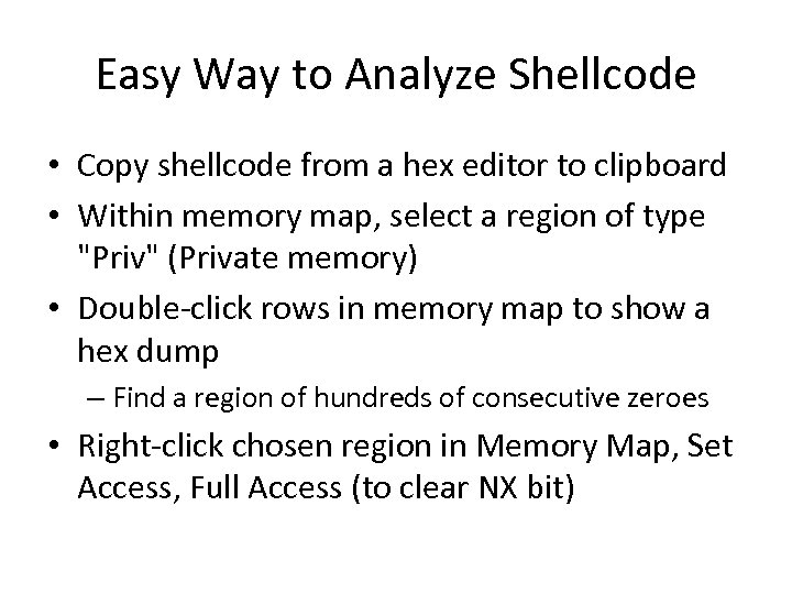 Easy Way to Analyze Shellcode • Copy shellcode from a hex editor to clipboard