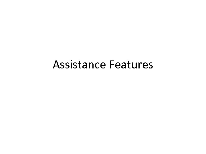 Assistance Features