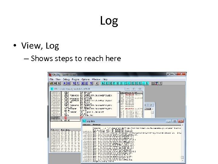 Log • View, Log – Shows steps to reach here