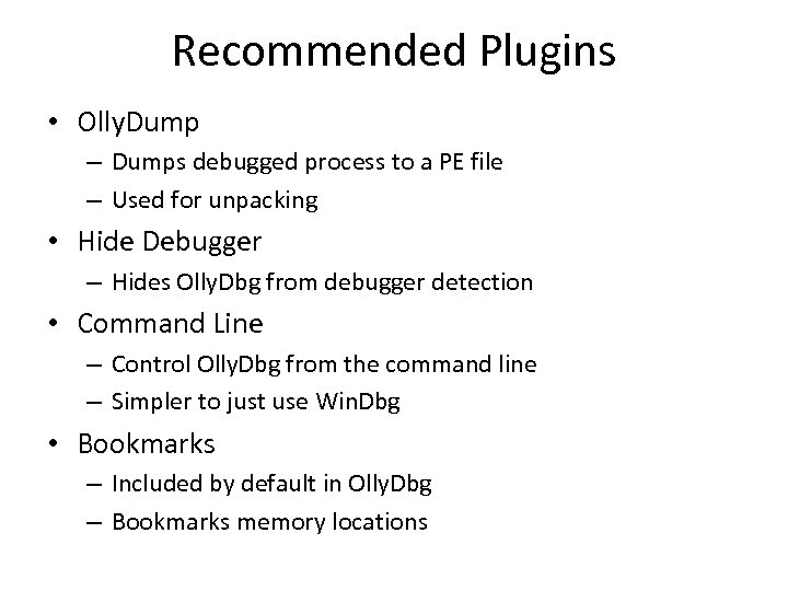 Recommended Plugins • Olly. Dump – Dumps debugged process to a PE file –