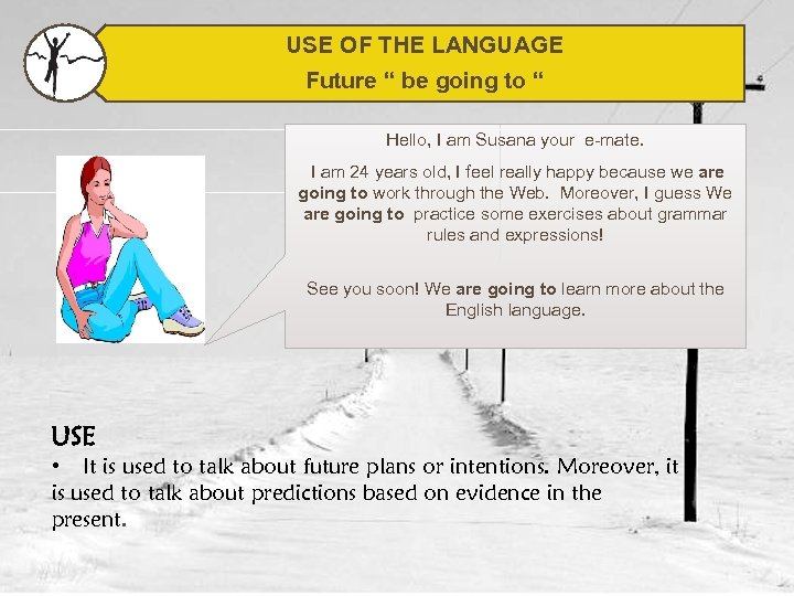 """USE OF THE LANGUAGE Future """" be going to """" Hello, I am Susana"""