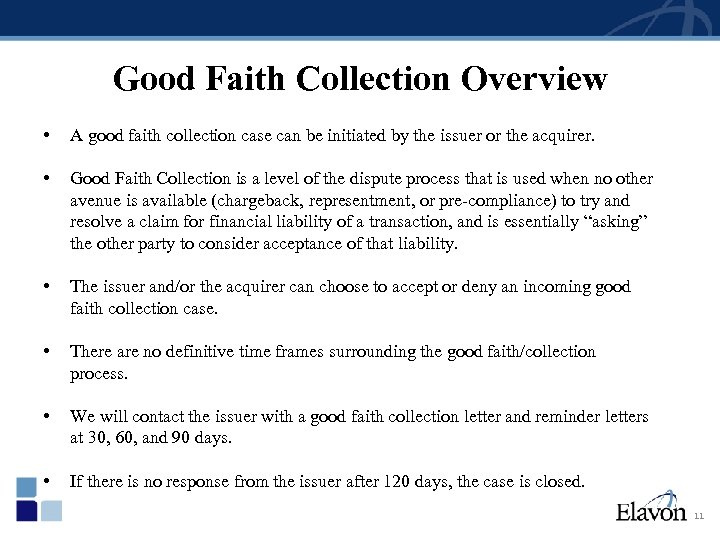 Good Faith Collection Overview • A good faith collection case can be initiated by