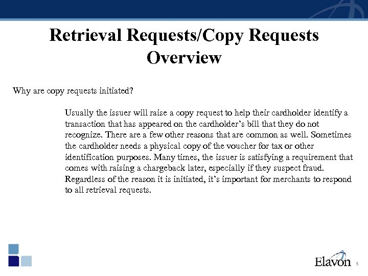 Retrieval Requests/Copy Requests Overview Why are copy requests initiated? Usually the issuer will raise