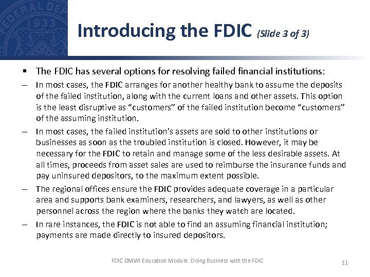 Introducing the FDIC (Slide 3 of 3) § The FDIC has several options for