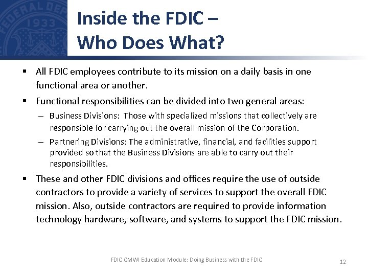 Inside the FDIC – Who Does What? § All FDIC employees contribute to its