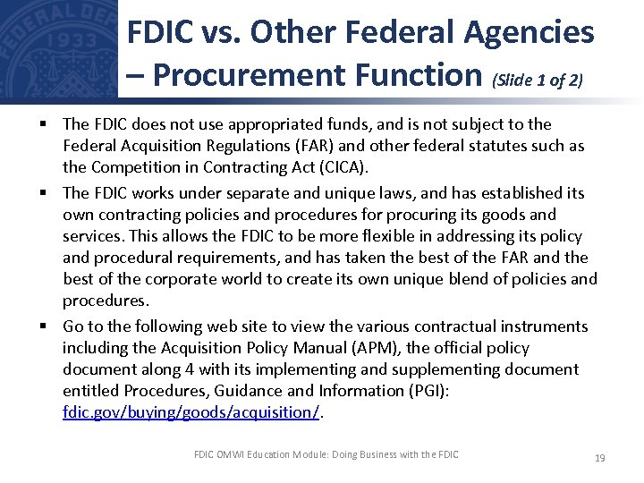 FDIC vs. Other Federal Agencies – Procurement Function (Slide 1 of 2) § The
