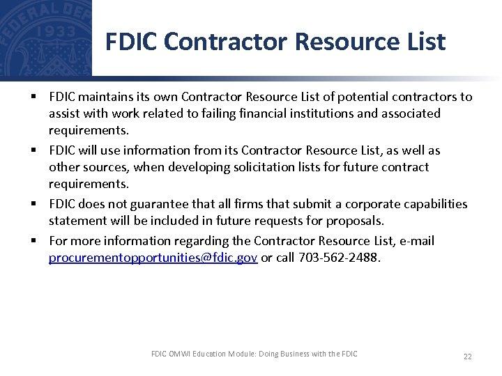 FDIC Contractor Resource List § FDIC maintains its own Contractor Resource List of potential