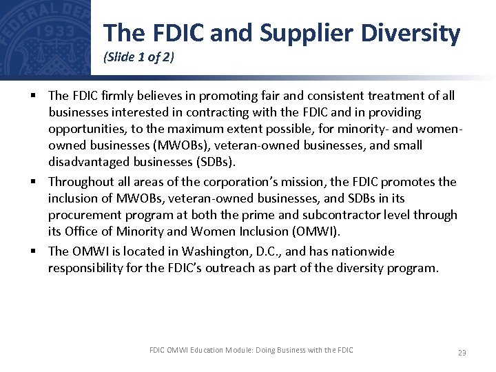 The FDIC and Supplier Diversity (Slide 1 of 2) § The FDIC firmly believes