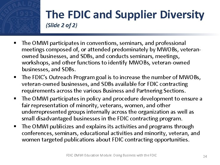 The FDIC and Supplier Diversity (Slide 2 of 2) § The OMWI participates in