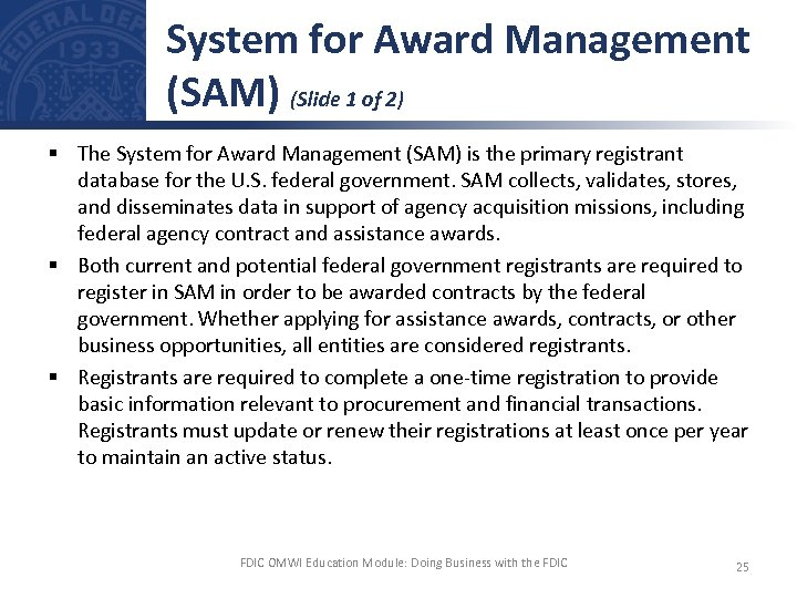 System for Award Management (SAM) (Slide 1 of 2) § The System for Award