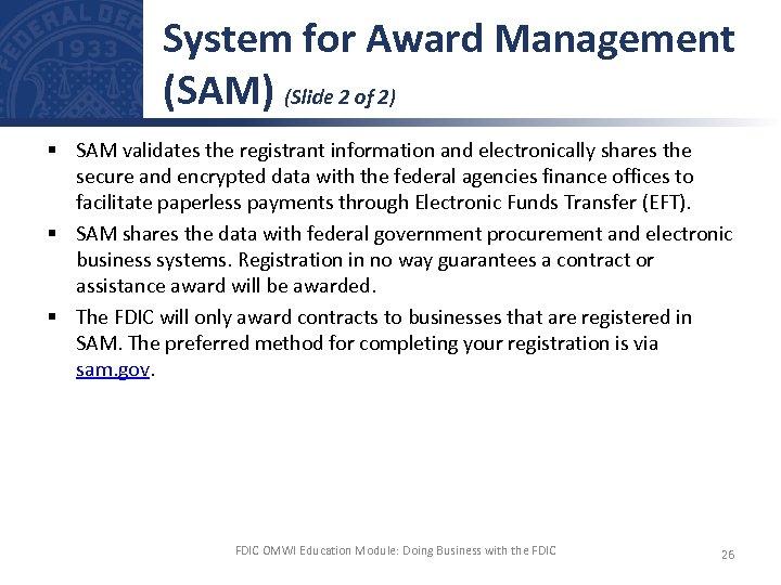 System for Award Management (SAM) (Slide 2 of 2) § SAM validates the registrant