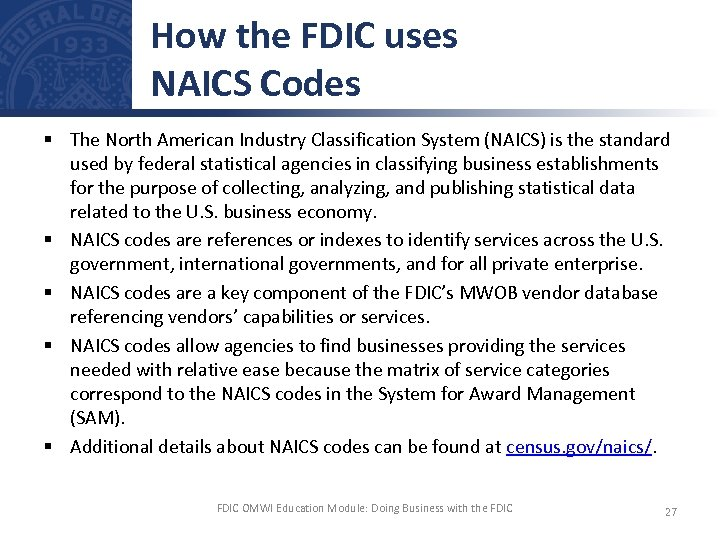 How the FDIC uses NAICS Codes § The North American Industry Classification System (NAICS)