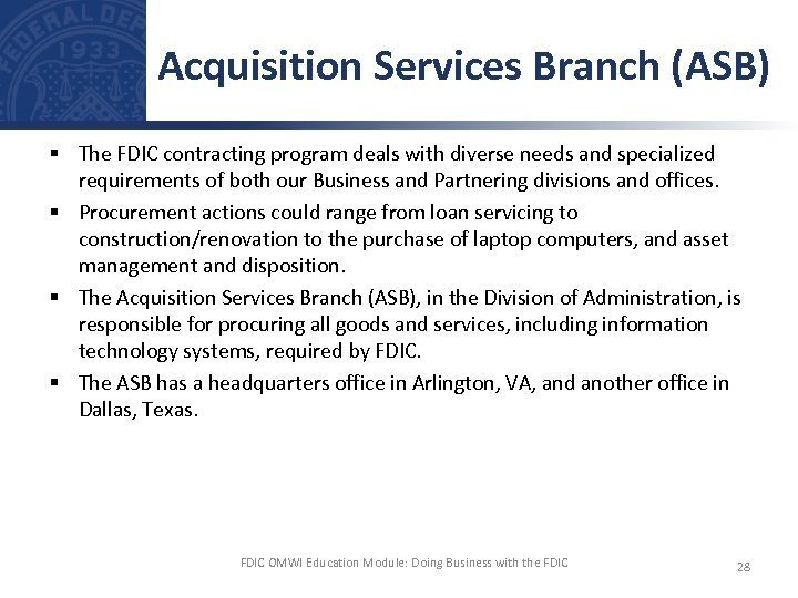 Acquisition Services Branch (ASB) § The FDIC contracting program deals with diverse needs and