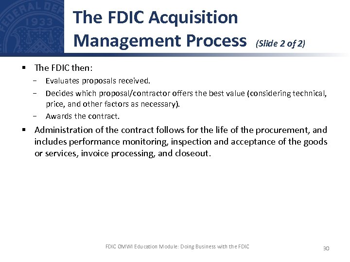 The FDIC Acquisition Management Process (Slide 2 of 2) § The FDIC then: −