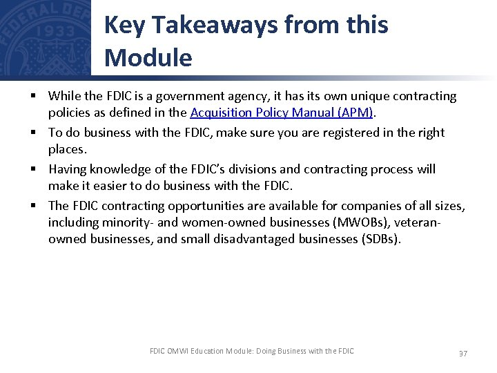 Key Takeaways from this Module § While the FDIC is a government agency, it
