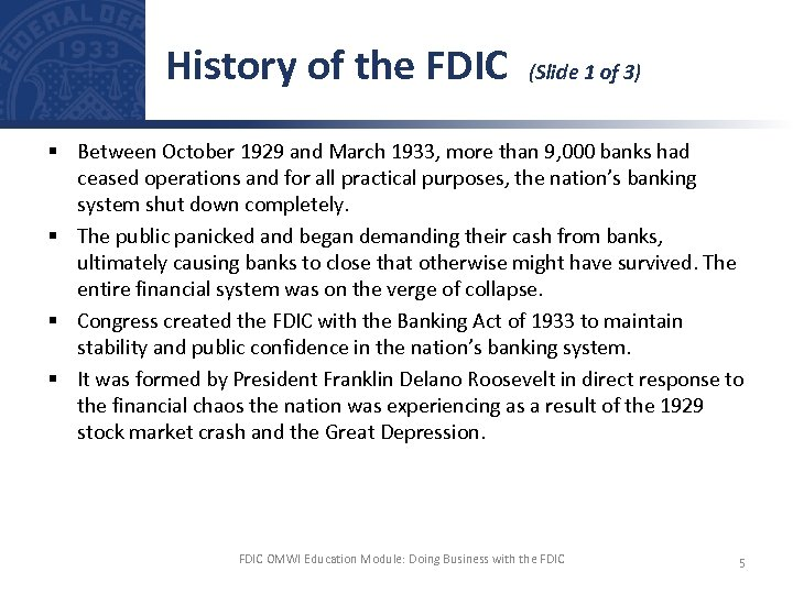 History of the FDIC (Slide 1 of 3) § Between October 1929 and March