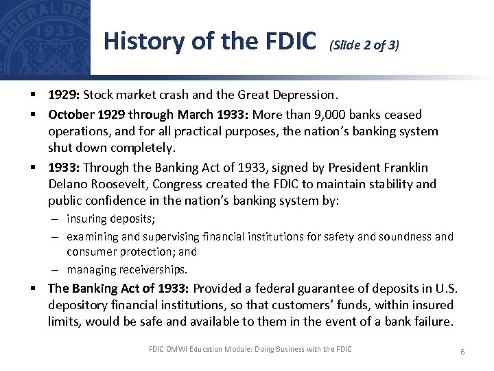 History of the FDIC (Slide 2 of 3) § 1929: Stock market crash and