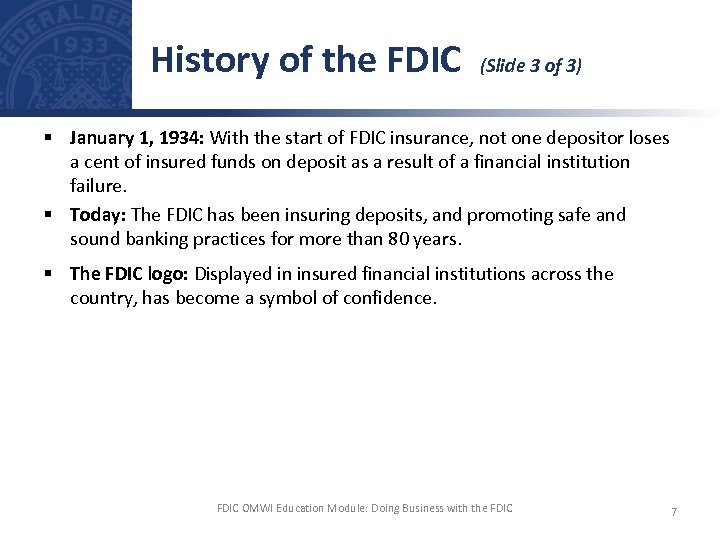 History of the FDIC (Slide 3 of 3) § January 1, 1934: With the