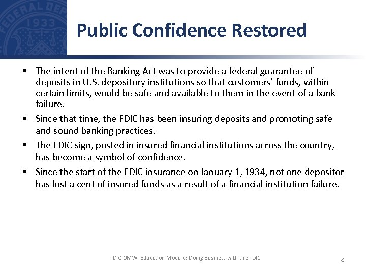 Public Confidence Restored § The intent of the Banking Act was to provide a